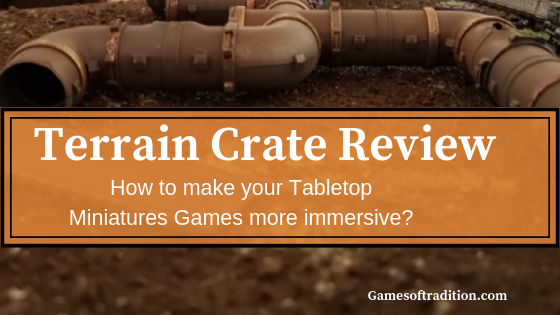 Terrain Crate Review: How to make your Miniatures Games more Immersive